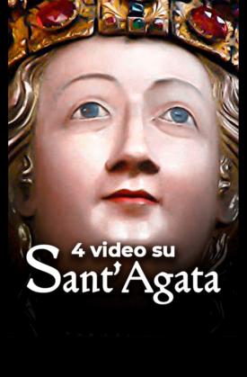 4 video su Sant'Agata
